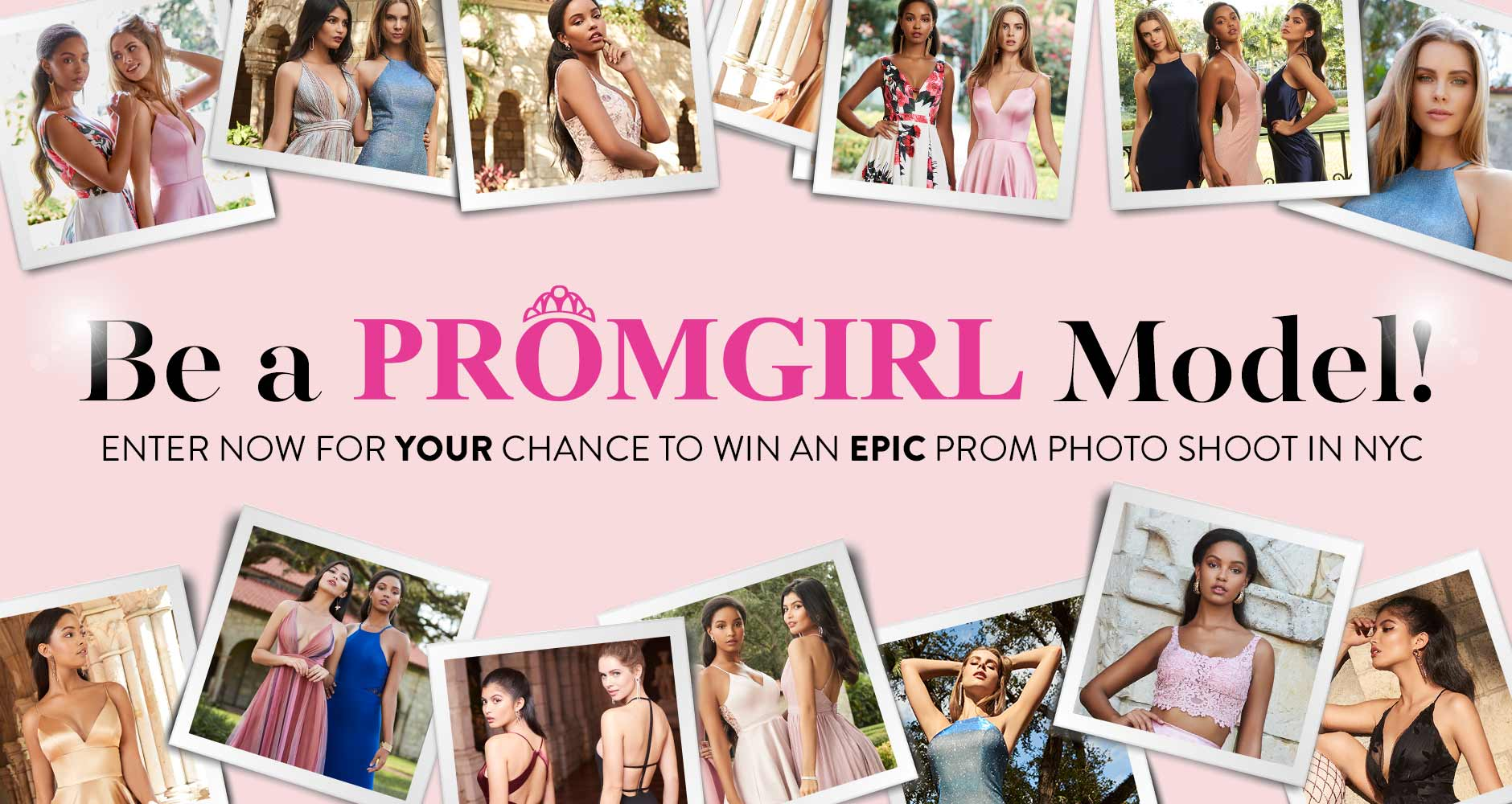 Be a PromGirl Model!