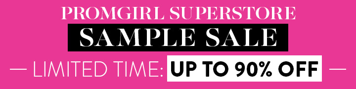PromGirl Superstore Sample Sale. Limited Time: up to 90% off