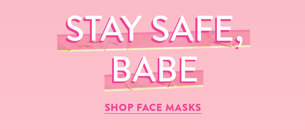Stay Safe Babe – Face Masks